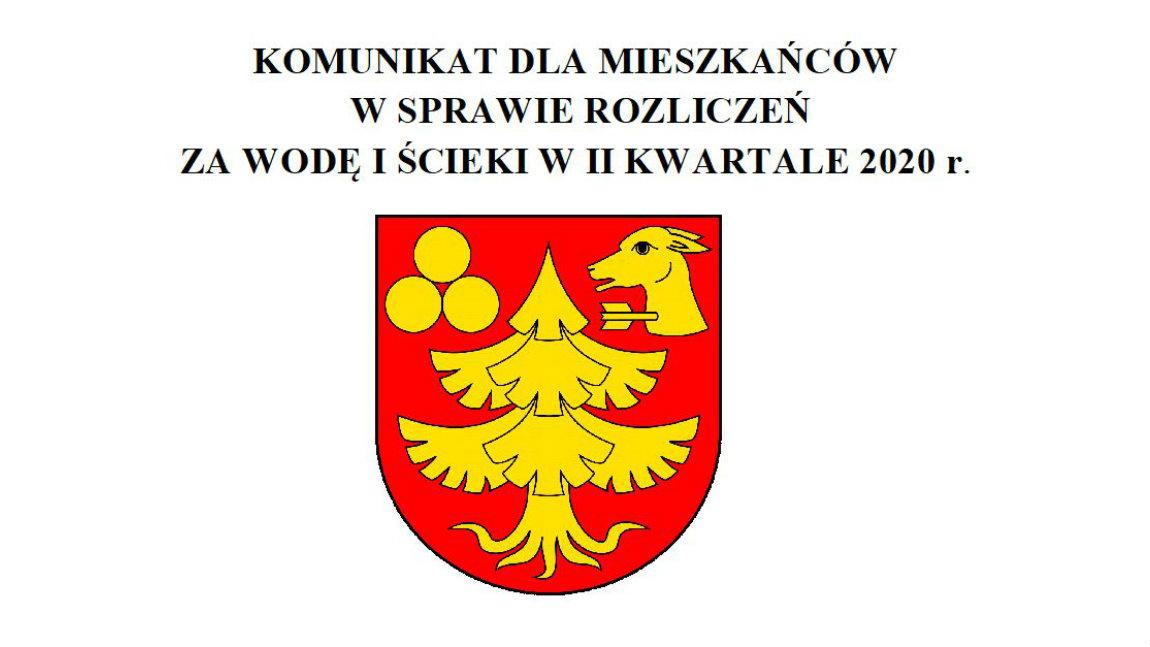 KOMUNIKAT  DLA  MIESZKAŃCÓW  W  SPRAWIE  ROZLICZEŃ  ZA  WODĘ  I  ŚCIEKI  W  II  KWARTALE  2020 r.