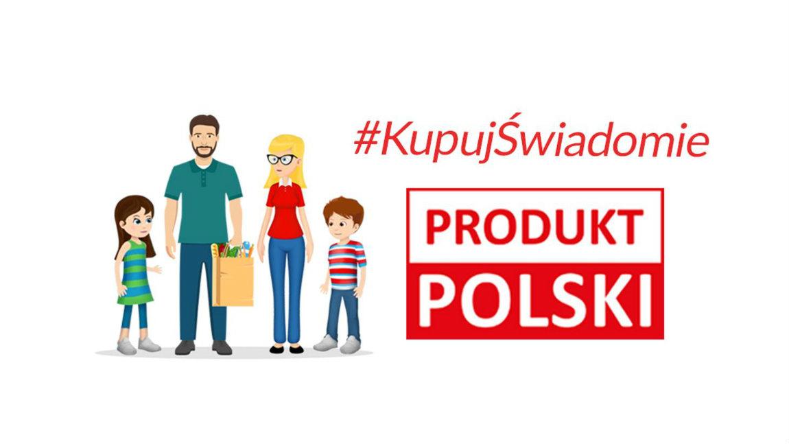 """Ruszyła kampania """"Kupuj świadomie - Produkt polski"""""""